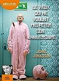 Le vieux qui ne voulait pas fêter son anniversaire: Livre audio 2 CD MP3...