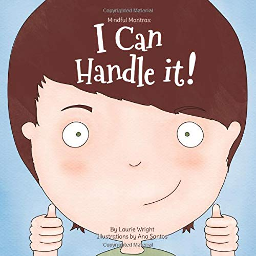 I Can Handle It: Volume 1 (Mindful Mantras) por Ms Laurie Wright