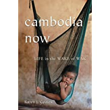 Cambodia Now: Life in the Wake of War (English Edition)