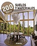 200 Trucos, Suelos Y Materiales