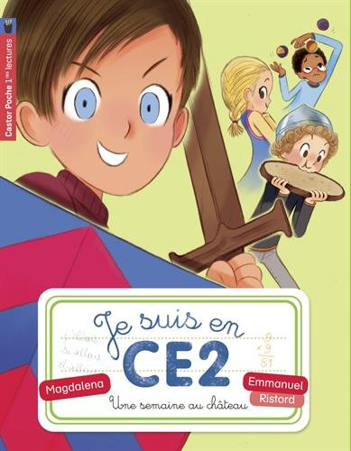 Je suis en CE2 (3) : Une semaine au château
