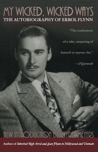My Wicked, Wicked Ways: The Autobiography of Errol Flynn by Errol Flynn (2002-11-04)