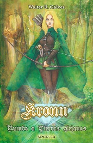 Saga Kronn: Rumbo a Tierras Lejanas por Walter Roberto Galvez