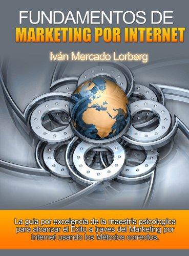 FUNDAMENTOS DE MARKETING POR INTERNET por Ivan Mercado