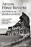 Los barcos se pierden en tierra: Textos y artículos sobre barcos, mares y marinos (1994-2011) (BEST SELLER)