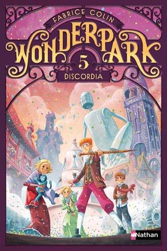 Wonderpark (Tome 5) : Discordia