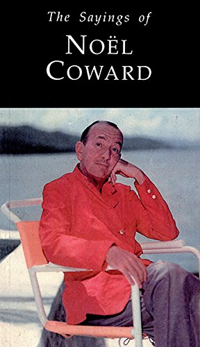sayings-of-noel-coward