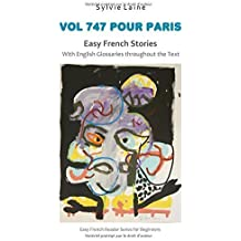 Vol 747 pour Paris, Easy French Stories: With English Glossaries throughout the Text (Easy French Reader Series for Beginners) (Volume 4) (French Edition) by Sylvie Lain? (2015-11-27)