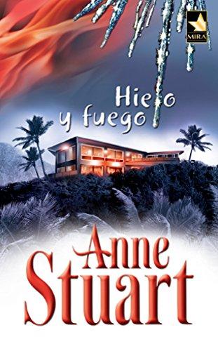 Hielo y fuego (Mira) eBook: Stuart, Anne, LARREA PAGUAGA,JUAN ...