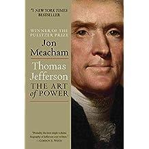 [Thomas Jefferson: The Art of Power] (By: Jon Meacham) [published: November, 2013]