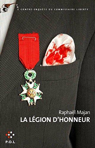 La Lgion d'honneur: Une contre-enqute du commissaire Liberty