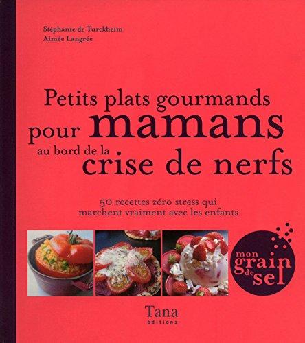 PTITS PLATS GOURMANDS PR MAMAN par AIMEE LANGREE