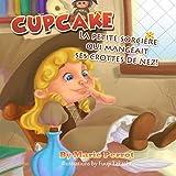 Livres pour enfants: Cupcake: La petite sorcière qui mangeait ses crottes de nez! (comportement des enfants, education, loulous de nez,  manger ses crottes ... halloween, loups de nez) (French Edition)