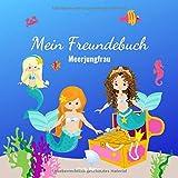 Mein Freundebuch Meerjungfrau: Freundebuch für Kindergarten und Grundschule | Für alle Meerjungfrauen-Freunde | Schönes Geschenk zur Einschulung und Kindergeburtstag