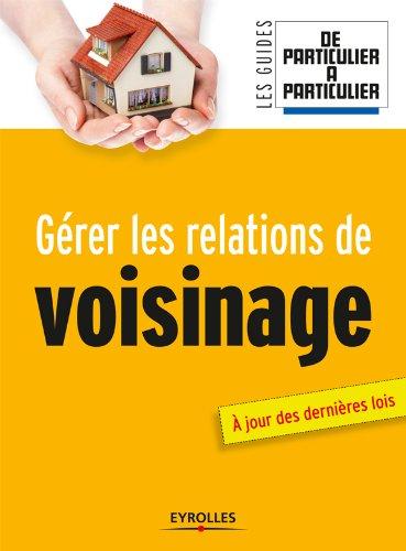 Livre Gérer les relations de voisinage pdf, epub ebook