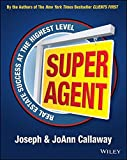 The Super Agent: Real Estate Success at the Highest Level