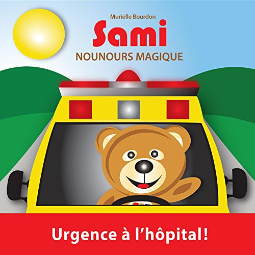 SAMI NOUNOURS MAGIQUE: Urgence à l'hôpital! (Édition en couleurs) (French...