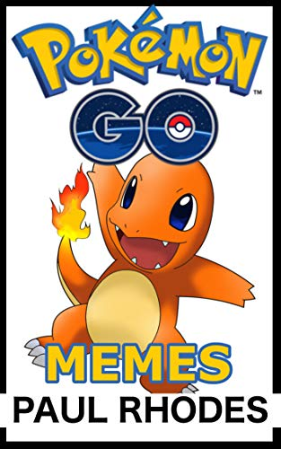 Pokemon GO Memes: The Best, Funniest Pokemon GO Memes In One Place (English Edition)