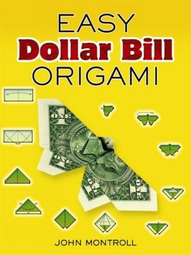 Easy Dollar Bill Origami (Dover Origami Papercraft) - John Montroll