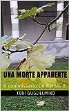 UNA MORTE APPARENTE: il commissario De Rensis 8