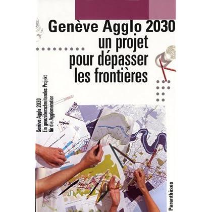 Genève Agglo 2030 - Un projet pour dépasser les frontières