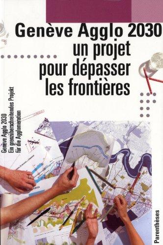 Genève Agglo 2030 - Un projet pour dépasser les frontières par Richard Quincerot