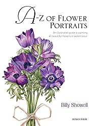 A-Z of Flower Portraits: An illustrated guide to painting 40 beautiful flowers in watercolour