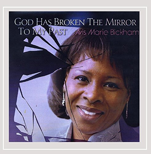 god-has-broken-the-mirror-to-my-past-by-avis-marie-bickham