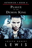 Aetherium, Book 4: Plague of the Demon King (English Edition)