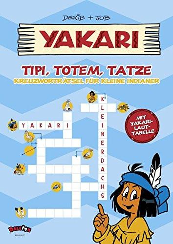 Yakari - Tipi, Totem, Tatze: Kreuzworträtsel für kleine Indianer