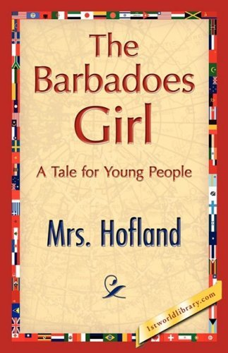 The Barbadoes Girl by Hofland Mrs Hofland (2007-12-01)
