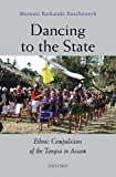 Dancing to the State: Ethnic Compulsions of the Tangsa in Assam