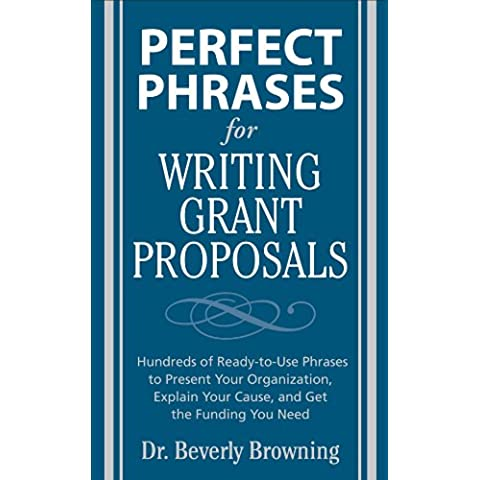Perfect Phrases for Writing Grant Proposals: Hundreds