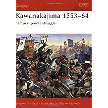 Kawanakajima 1553-64: Samurai power struggle (Campaign, Band 130)