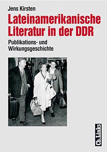 Lateinamerikanische Literatur in der DDR. Publikations- und Wirkungsgeschichte