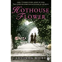 Hothouse Flower by Lucinda Riley (2011-04-26)