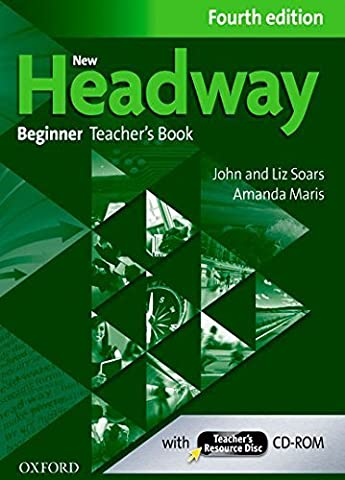 New Headway: Beginner Fourth Edition: Teacher's Book + Teacher's Resource Disc by John Soars (2013-01-10)
