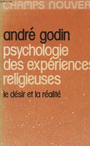 Psychologie des expériences religieuses par Andre Godin