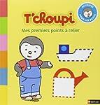 T'choupi : Mes premiers point � relier