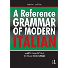 A Reference Grammar of Modern Italian: Volume 1 (Routledge Reference Grammars)