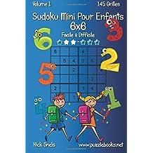 Sudoku Mini Pour Enfants 6x6 - Facile à Difficile - Volume 1-145 Grilles