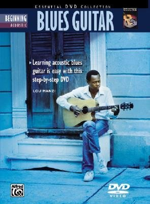 [(Complete Acoustic Blues Method: Beginning Acoustic Blues Guitar, DVD)] [Author: Lou Manzi] published on (July, 2006)