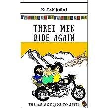 Three Men Ride Again: The Amigos ride to Spiti (Three men on motorcycles Book 2)