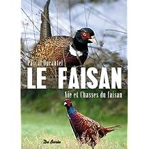 Le faisan vies et chasses du faisan