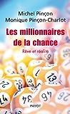 Les Millionnaires de la chance. Rêve et réalité