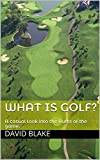 #1: What is golf?: A casual look into the Rules of the game.