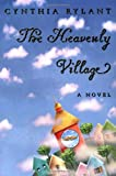 The Heavenly Village by Cynthia Rylant (1999-10-01)