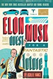 #10: Elon Musk and the Quest for a Fantastic Future Young Readers' Edition
