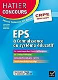 Hatier Concours CRPE 2017 - EPS et Connaissance du système éducatif - Epreuve orale d'admission (French Edition)
