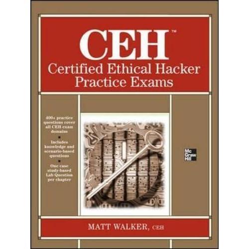 CEH Certified Ethical Hacker Practice Exams by Matt Walker (2013-02-19)